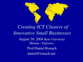 Creating ICT Clusters of Innovative Small Businesses