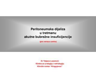 Peritoneumska dijaliza  u t retman u akutne bubre žne insuficijencije (pro versus contra)