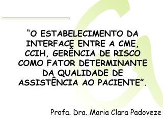 Profa. Dra. Maria Clara Padoveze