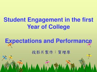 Student Engagement in the first Year of College Expectations and Performance