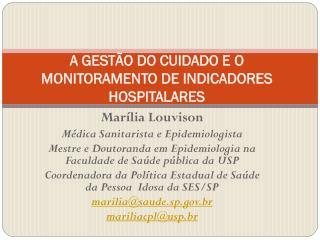 A GESTÃO DO CUIDADO E O MONITORAMENTO DE INDICADORES HOSPITALARES