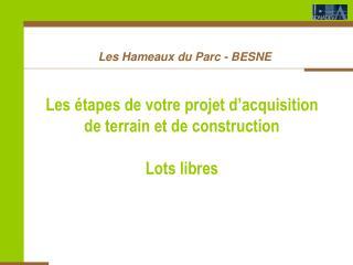 Les étapes de votre projet d'acquisition de terrain et de construction   Lots libres