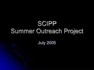 SCIPP  Summer Outreach Project