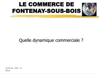 LE COMMERCE DE FONTENAY-SOUS-BOIS