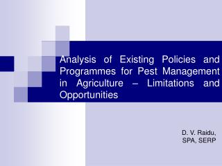 Analysis of Existing Policies and Programmes for Pest Management in Agriculture   Limitations and Opportunities