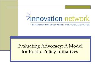 Evaluating Advocacy: A Model for Public Policy Initiatives
