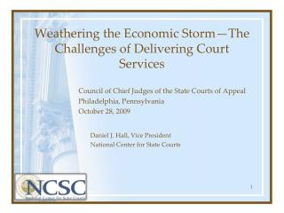 Weathering the Economic Storm—The Challenges of Delivering Court Services
