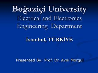 Boğaziçi University Electrical and Electronics Engineering  Department