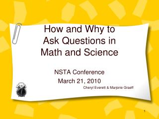 How and Why to  Ask Questions in  Math and Science
