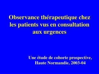 Observance thérapeutique chez les patients vus en consultation aux urgences