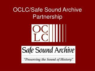 OCLC/Safe Sound Archive Partnership
