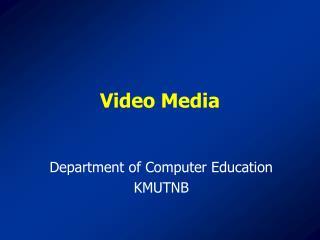Video Media
