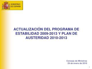 ACTUALIZACIÓN DEL PROGRAMA DE ESTABILIDAD 2009-2013 Y PLAN DE AUSTERIDAD 2010-2013