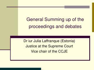General Summing up of the proceedings and debates