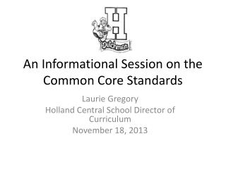 An Informational Session on the Common Core Standards