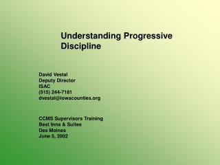 Understanding Progressive Discipline David Vestal Deputy Director ISAC (515) 244-7181