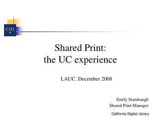 Shared Print:  the UC experience