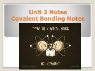 Unit 2 Notes Covalent Bonding Notes