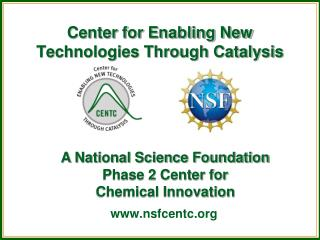 Center for Enabling New Technologies Through Catalysis