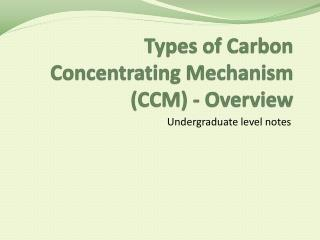 Types of Carbon Concentrating Mechanism (CCM) - Overview