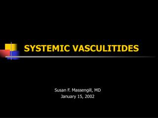 SYSTEMIC VASCULITIDES