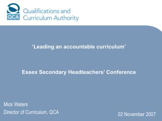 Mick Waters    Director of Curriculum, QCA