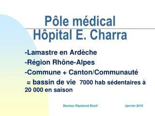 Pôle médical  Hôpital E. Charra