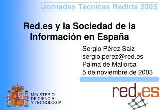 Red.es y la Sociedad de la Información en España