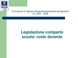 Formazione in ingresso del personale docente ed educativo a.s. 2007 - 2008