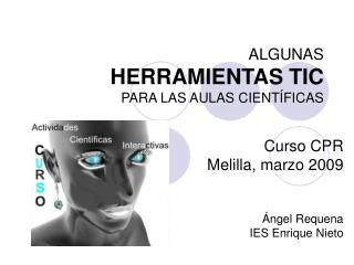 ALGUNAS HERRAMIENTAS TIC  PARA LAS AULAS CIENTÍFICAS