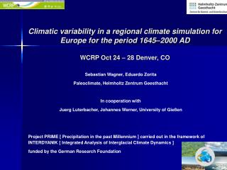 Sebastian Wagner, Eduardo Zorita Paleoclimate, Helmholtz Zentrum Geesthacht In cooperation with