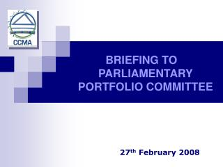 BRIEFING TO PARLIAMENTARY PORTFOLIO COMMITTEE
