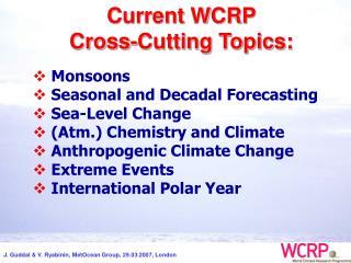 Current WCRP  Cross-Cutting Topics:
