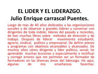 EL LIDER Y EL LIDERAZGO. Julio Enrique carrascal Puentes.