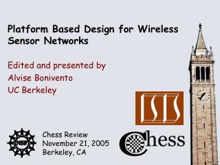 Platform Based Design for Wireless Sensor Networks