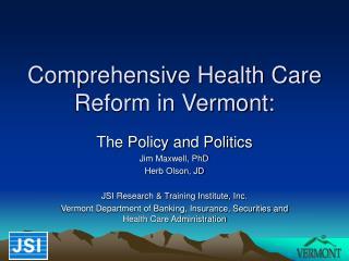 Comprehensive Health Care Reform in Vermont: