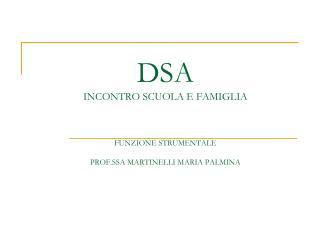 DSA INCONTRO SCUOLA E FAMIGLIA FUNZIONE STRUMENTALE PROF.SSA MARTINELLI MARIA PALMINA