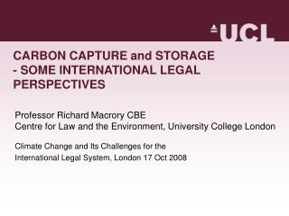 CARBON CAPTURE and STORAGE - SOME INTERNATIONAL LEGAL PERSPECTIVES