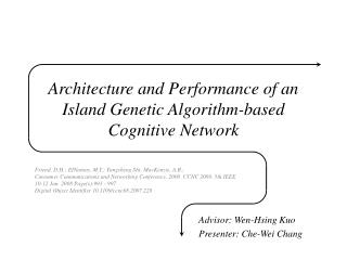 Architecture and Performance of an Island Genetic Algorithm-based Cognitive Network