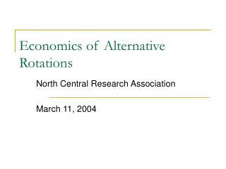 Economics of Alternative Rotations