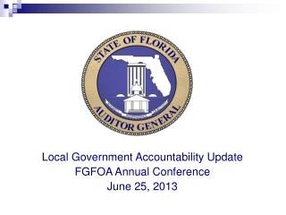 Local Government Accountability Update FGFOA Annual Conference June 25, 2013