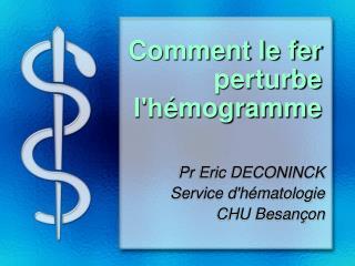 Comment le fer perturbe l'h�mogramme