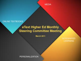 eText Higher Ed Monthly  Steering Committee Meeting