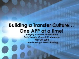 Building a Transfer Culture� One APP at a time!