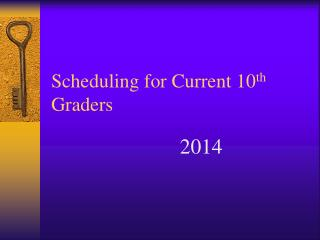 Scheduling for Current 10 th  Graders