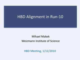 HBD Alignment in Run-10