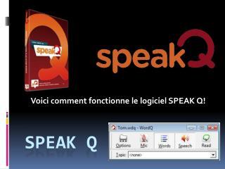 Speak  Q