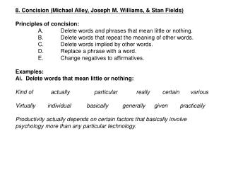 8. Concision ( Michael Alley,  Joseph M. Williams, & Stan Fields) Principles of concision: