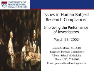 James A. Moran, J.D., CPA Executive Director, Compliance UPenn, School of Medicine