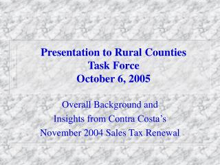 Presentation to Rural Counties Task Force October 6, 2005